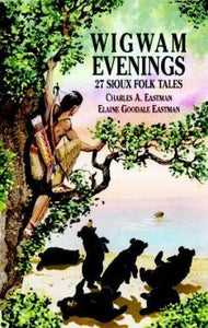 Wigwam Evenings: 27 Sioux Folk Tales (Dover Children's Classics)