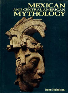 Mexican And Central American Mythology