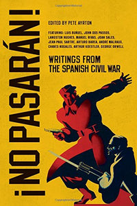 No Pasarn!: Writings from the Spanish Civil War