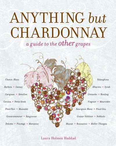 Anything but Chardonnay: A Guide to the Other Grapes