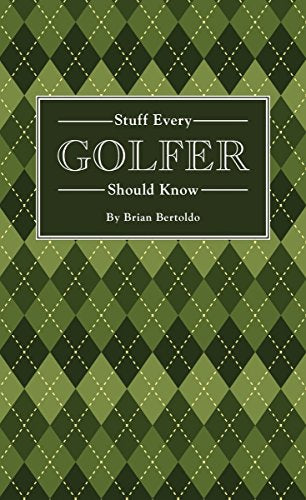 Stuff Every Golfer Should Know (Stuff You Should Know)