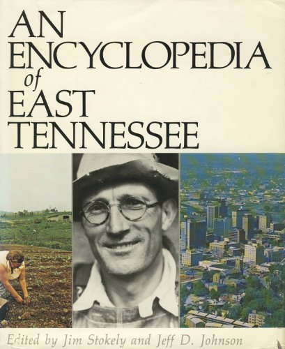 An Encyclopedia of East Tennessee