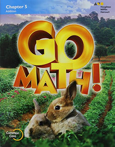 Go Math!: Student Edition Chapter 5 Grade K 2015