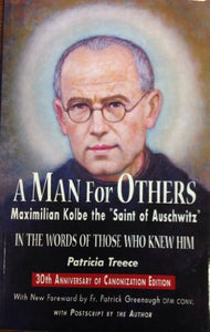 A Man for Others: Maximilian Kolbe the Saint of Auschwitz)