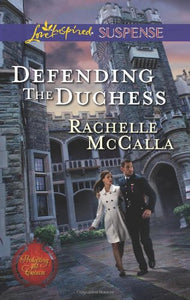 Defending the Duchess (Love Inspired Suspense\Protecting the Crown)