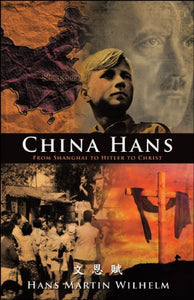 China Hans: From Shanghai to Hitler to Christ