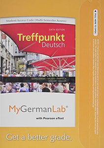 MyLab German with Pearson eText -- Access Card -- for Treffpunkt Deutsch Grundstufe (multi-semester access) (6th Edition)