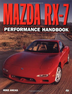 Mazda RX-7 Performance Handbook (Motorbooks Workshop)