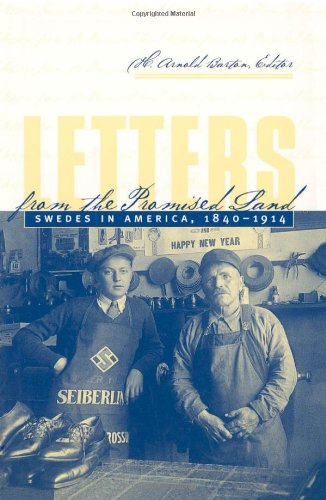 Letters From The Promised Land: Swedes in America, 1840-1914