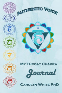 Authentic Voice: My Throat Chakra Journal (Chakra Mastery Journals) (Volume 1)