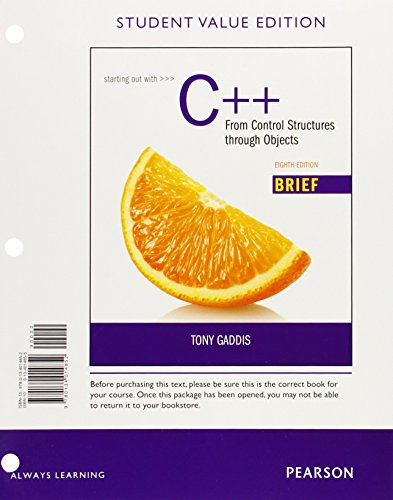Starting Out with C++: From Control Structures through Objects Brief, Student Value Edition (8th Edition)