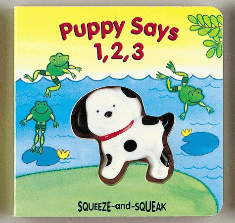 Puppy Says 1, 2, 3 (Squeeze-And-Squeak Books)