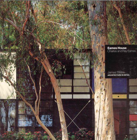 Eames House: Charles and Ray Eames (Architecture in Detail)
