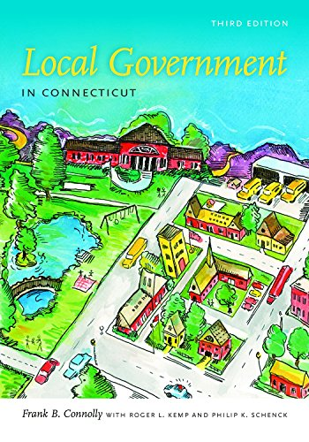 Local Government in Connecticut, Third Edition (The Driftless Connecticut Series)