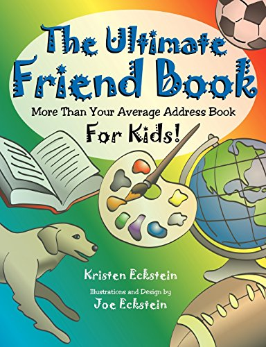 The Ultimate Friend Book: More Than Your Average Address Book For Kids!