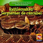 Rattlesnakes/ Serpientes De Cascabel (Animals That Live in the Desert/ Animales Del Desierto) (English and Spanish Edition)