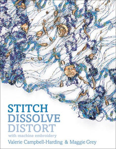 Stitch, Dissolve, Distort with Machine Embroidery