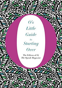 O's Little Guide to Starting Over (Os Little Books/Guides)