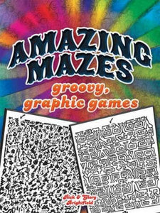Amazing Mazes: groovy, graphic games (Dover Children's Activity Books)