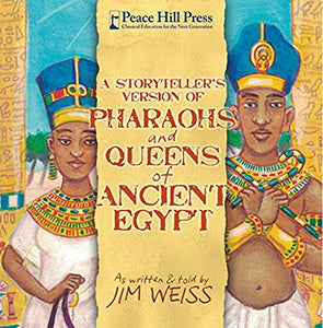 A Storytellers Version of Pharaohs and Queens of Ancient Egypt