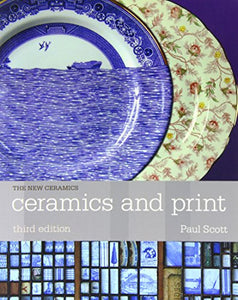 Ceramics and Print (The New Ceramics)