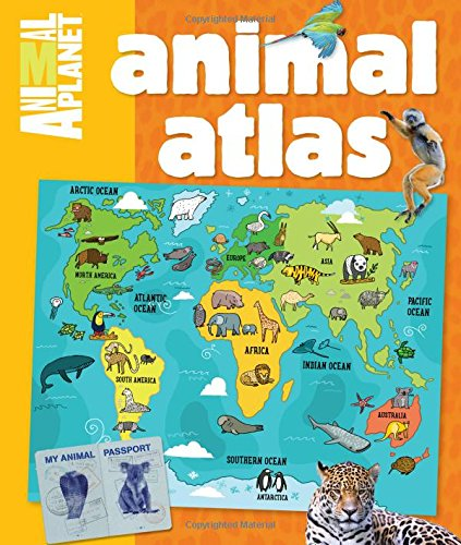 Animal Atlas (An Animal Planet Book)