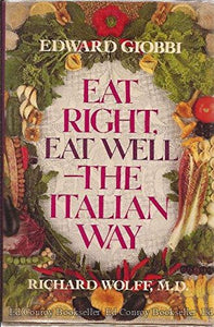 Eat Right, Eat Well--The Italian Way