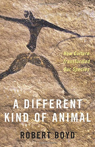 A Different Kind of Animal: How Culture Transformed Our Species (The University Center for Human Values Series)