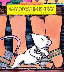 Why Opossum Is Gray - Pbk (First-Start Legends)