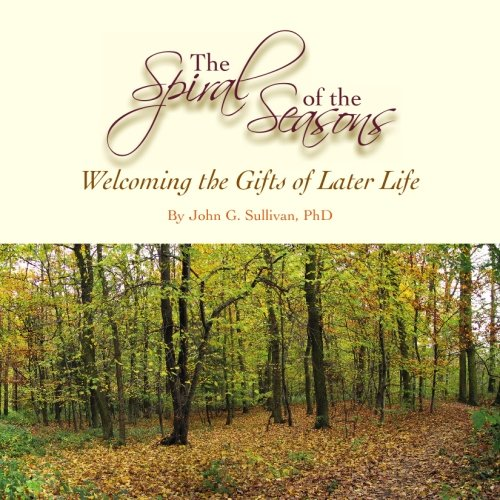 The Spiral of the Seasons: Welcoming the Gifts of Later Life