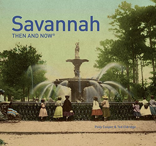 Savannah Then and Now