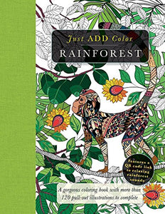 Rainforest: Gorgeous Coloring Books with More than 120 Pull-out Illustrations to Complete (Just Add Color)