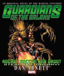 Rocket Raccoon & Groot: Steal the Galaxy! Prose Novel (Guardians of the Galaxy: Rocket Raccoon and Groot)