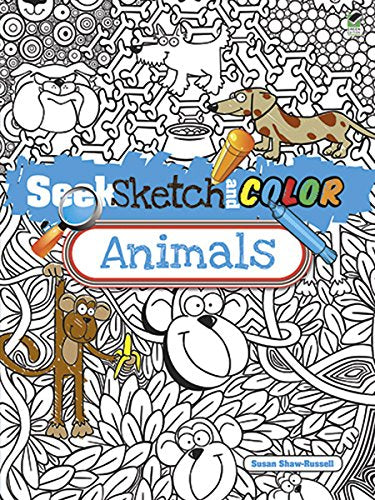Seek, Sketch and Color -- Animals (Dover Children's Activity Books)