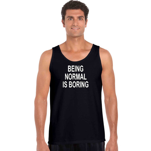 Men's Tank Top Being Normal Is Boring - TheBeardWarehouse