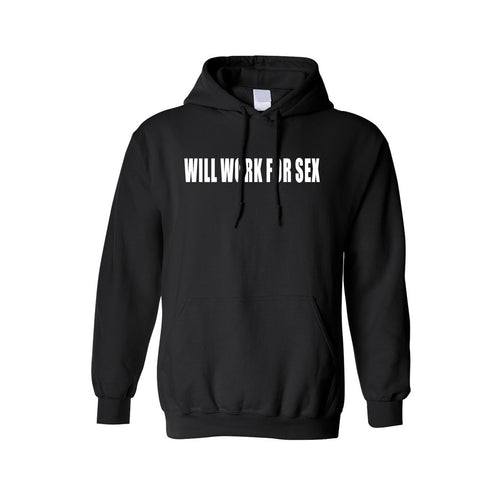 Men's/Unisex Pullover Hoodie Will Work For S*x - TheBeardWarehouse