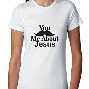 Trend You Mustache Me About Jesus Christian Women's T-Shirt - TheBeardWarehouse