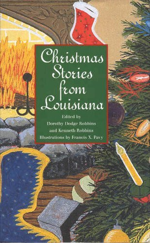 Christmas Stories from Louisiana, Edited by Dorothy and Kenneth Robbins