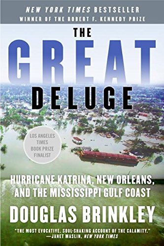 The Great Deluge: Hurricane Katrina, New Orleans, and the Mississippi Gulf Coast by Douglas Brinkley