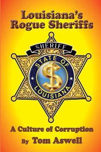 Louisiana's Rogue Sheriffs by Tom Aswell