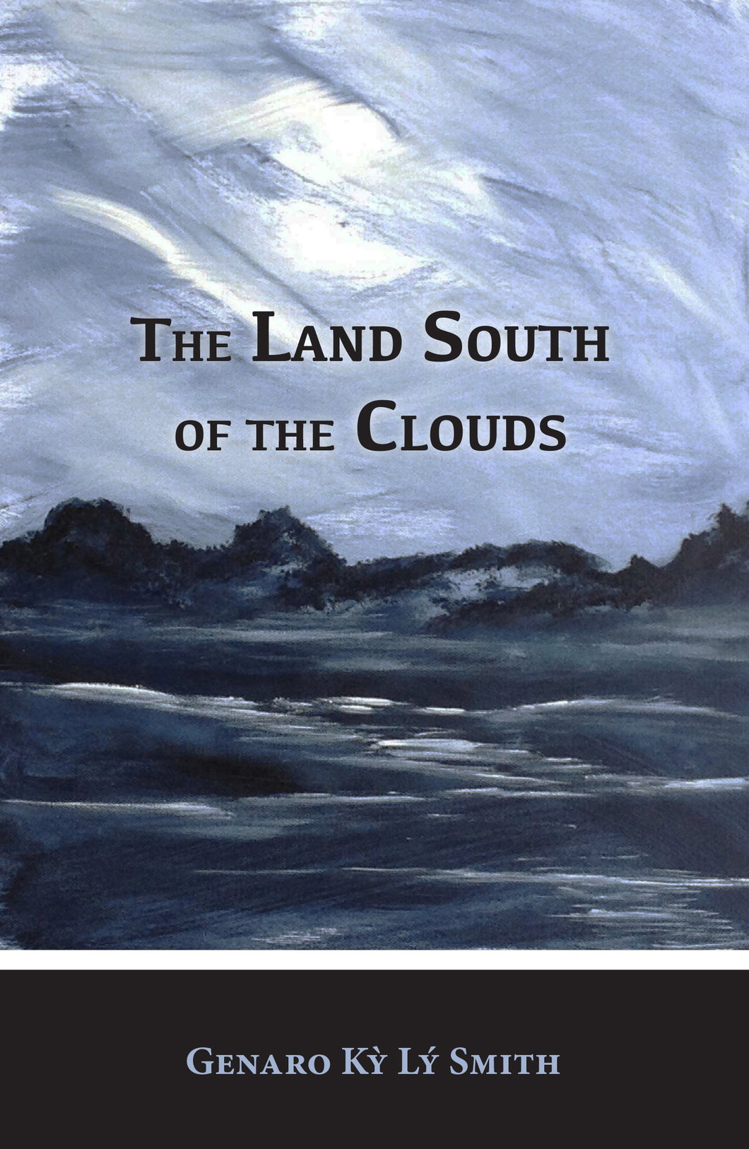 The Land South of the Clouds by Genaro Ky Ly Smith