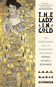 The Lady in Gold by Anne Marie O'Connor