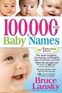 100,000 + BABY NAMES:The Most Complete Baby Name Book Paperback –by Bruce Lansky