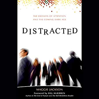 Distracted: The Erosion of Attention and the Coming Dark Age by Maggie Jackson, et al. (USED)
