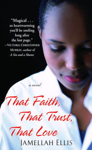 That Faith, That Trust, That Love by Jamellah Ellis (USED)