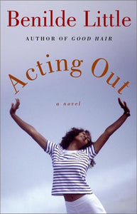 Acting Out by Benilde Little (USED)