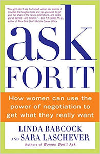 Ask For It: How Women Can Use the Power of Negotiation to Get What They Really Want (USED)