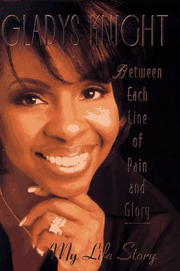 Between Each Line of Pain and Glory by Gladys Knight (USED)