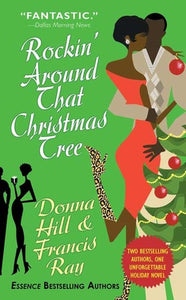Rockin' Around that Christmas Tree by Donna Hill and Francis Ray (USED)