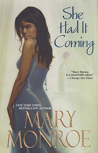 She Had It Coming by Mary Monroe (USED)
